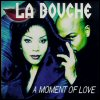 La Bouche - A Moment Of Love