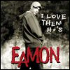 Eamon - I Love Them Ho's