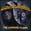 Gamma Ray - The Karaoke Album