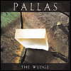 Pallas - The Wedge