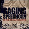 Raging Speedhorn - We Will All Be Dead Tomorrow