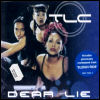 TLC - Dear Lie